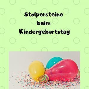 Stolpersteine beim Kindergeburtstag