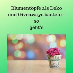 Blumentöpfe als Deko und Giveaways basteln - so geht's