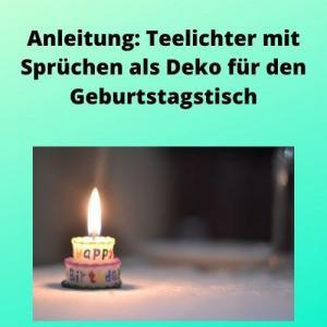 Anleitung Teelichter mit Sprüchen als Deko für den Geburtstagstisch