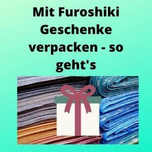 Mit Furoshiki Geschenke verpacken - so geht's