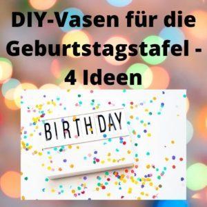 DIY-Vasen für die Geburtstagstafel - 4 Ideen