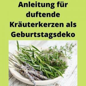 Anleitung für duftende Kräuterkerzen als Geburtstagsdeko